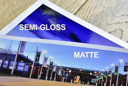 Choose from matte or semi-gloss prints